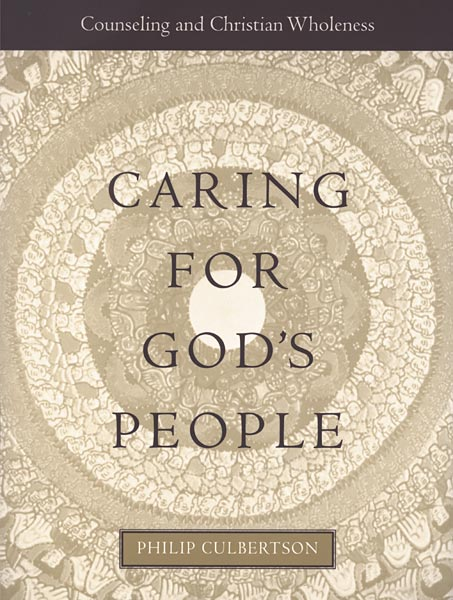Caring for God's People: Counseling and Christian Wholeness