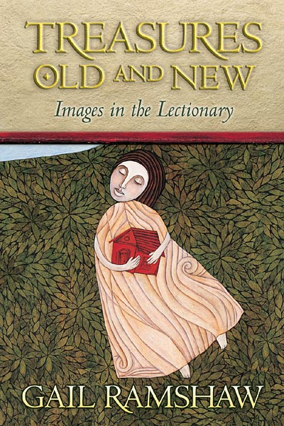 Treasures Old and New: Images in the Lectionary
