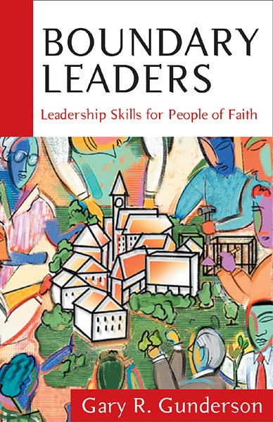 Boundary Leaders: Leadership Skills for People of Faith