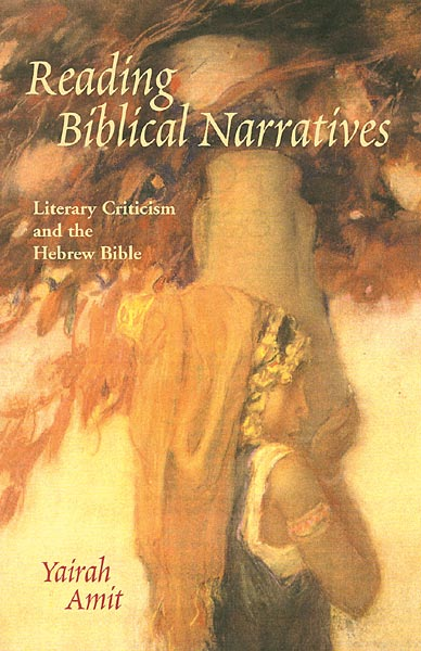 Reading Biblical Narratives: Literary Criticism and the Hebrew Bible