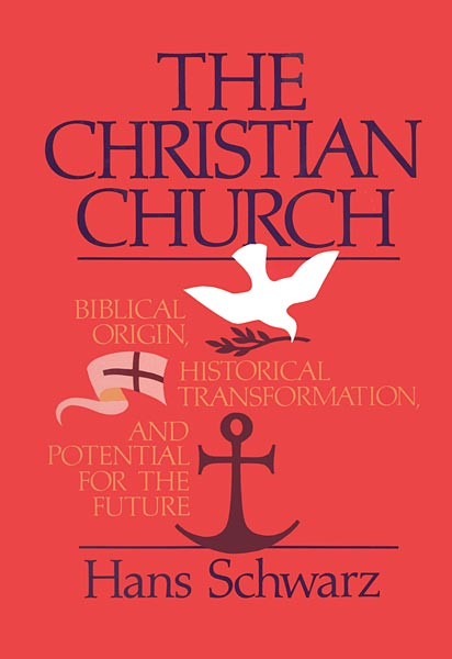 The Christian Church: Biblical Origin, Historical Transformation, & Potential for the Future