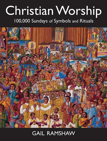 Christian Worship: 100,000 Sundays of Symbols and Rituals