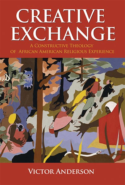 Creative Exchange: A Constructive Theology of African American Religious Experience