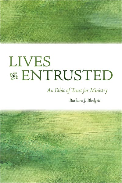 Lives Entrusted: An Ethic of Trust for Ministry