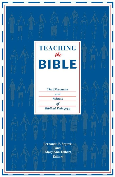 Teaching the Bible: The Discourses and Politics of Biblical Pedagogy