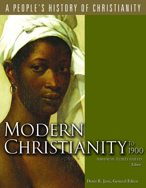 A People's History of Christianity: Modern Christianity to 1900, Vol 6