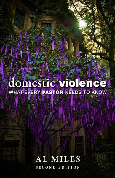Domestic Violence: What Every Pastor Needs to Know: Second Edition