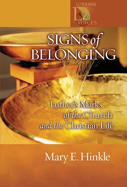 Signs of Belonging: Luther's Marks of the Church and the Christian Life