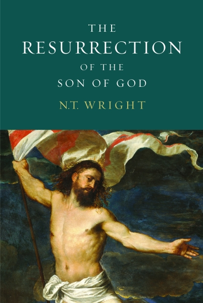 The Resurrection of the Son of God: Christian Origins and the Question of God: Volume 3