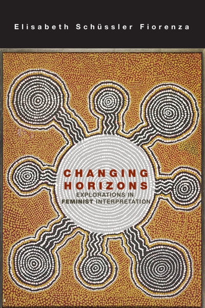Changing Horizons: Explorations in Feminist Interpretation