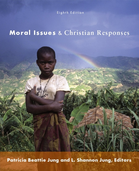 Moral Issues and Christian Responses: Eighth Edition