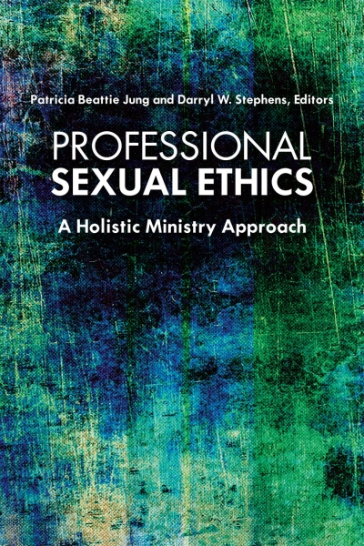 Professional Sexual Ethics: A Holistic Ministry Approach