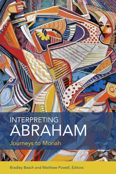 Interpreting Abraham: Journeys to Moriah