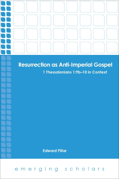 Resurrection as Anti-Imperial Gospel: 1 Thessalonians 1:9b-10 in Context