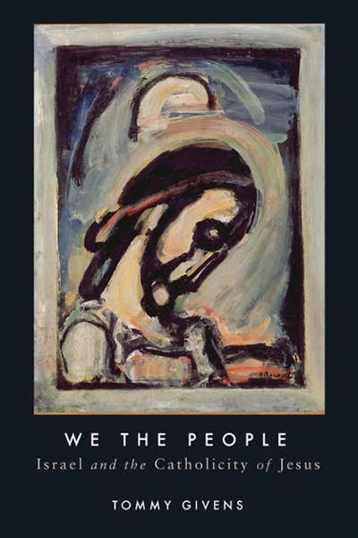 We the People: Israel and the Catholicity of Jesus