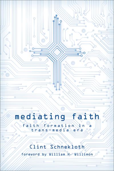 Mediating Faith: Faith Formation in a Trans-media Era