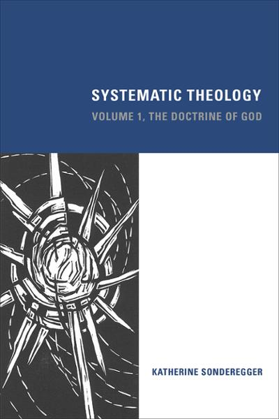 Systematic Theology: Volume 1, The Doctrine of God