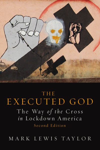 The Executed God: The Way of the Cross in Lockdown America, Second Edition