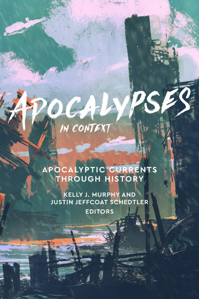 Apocalypses in Context: Apocalyptic Currents through History