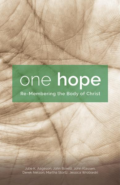 One Hope: Re-Membering the Body of Christ