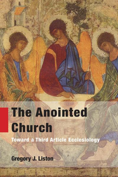 The Anointed Church: Toward a Third Article Ecclesiology