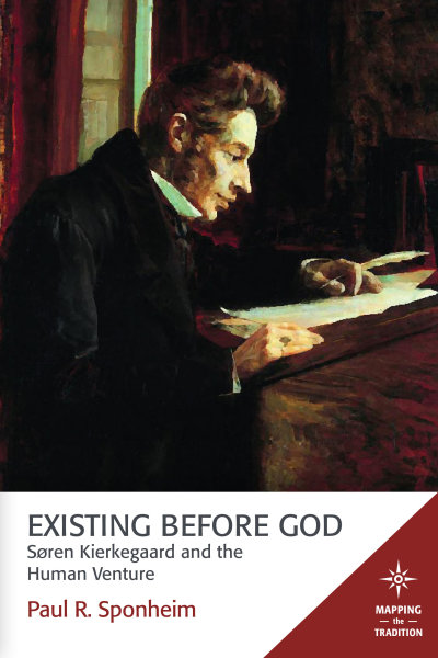 Existing Before God: Søren Kierkegaard and the Human Venture