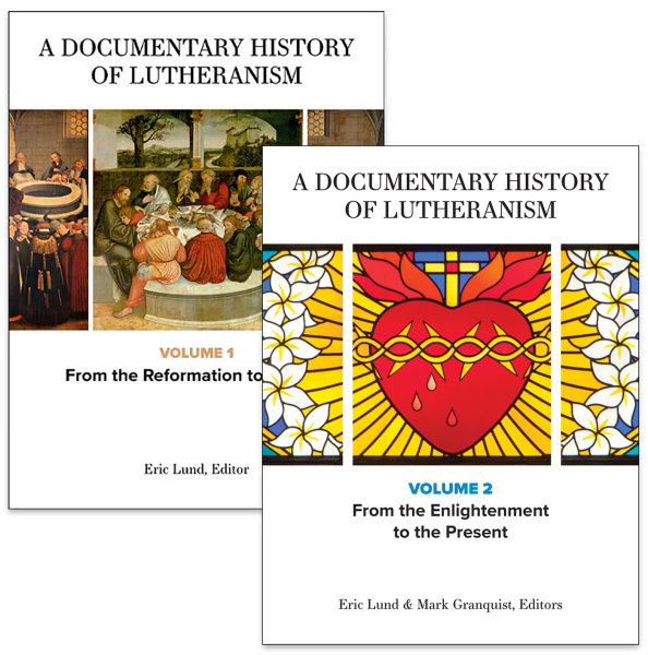 A Documentary History of Lutheranism: Volumes 1 and 2