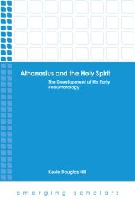 Athanasius and the Holy Spirit: The Development of His Early Pneumatology