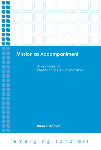 Mission as Accompaniment: A Response to Mechanistic Dehumanization