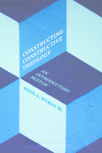 Constructing Constructive Theology: An Introductory Sketch