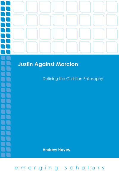 Justin against Marcion: Defining the Christian Philosophy