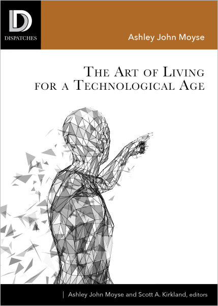 The Art of Living for A Technological Age