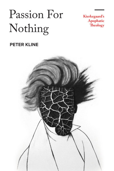 Passion for Nothing: Kierkegaard's Apophatic Theology