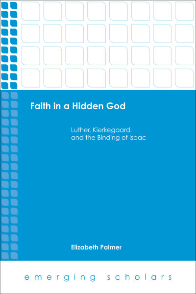 Faith in a Hidden God: Luther, Kierkegaard, and the Binding of Isaac