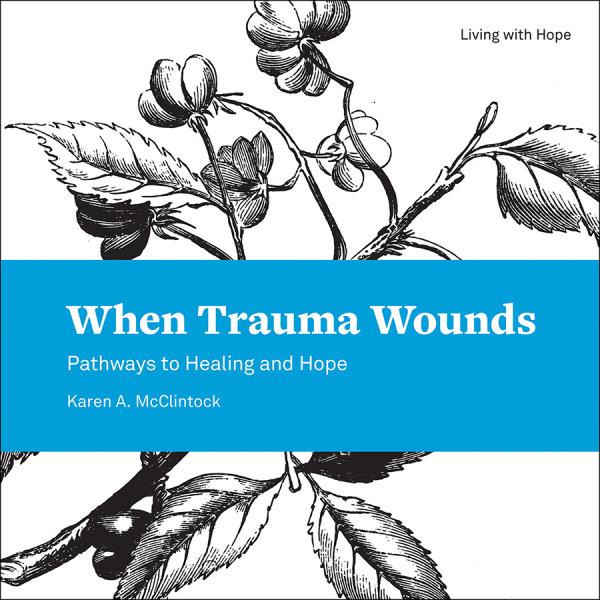 When Trauma Wounds