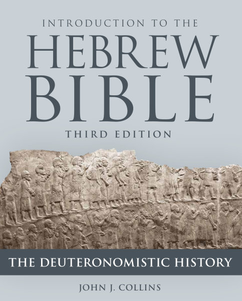 Introduction to the Hebrew Bible, Third Edition: The Deuteronomistic History