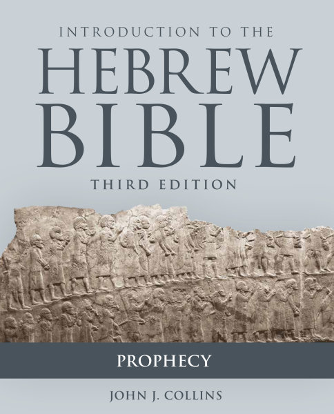 Introduction to the Hebrew Bible, Third Edition: Prophecy