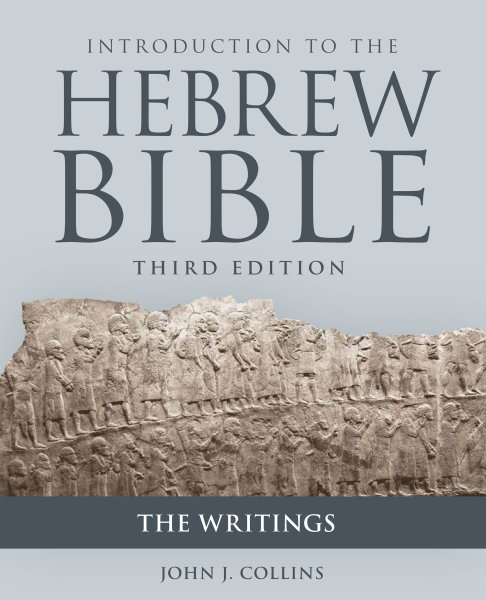 Introduction to the Hebrew Bible, Third Edition: The Writings