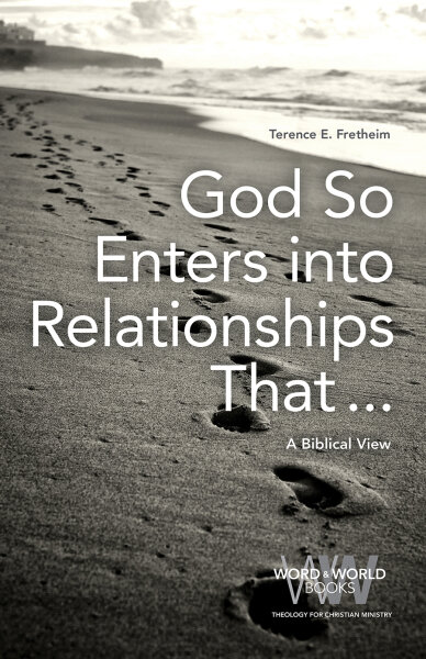 God So Enters into Relationships That...: A Biblical View