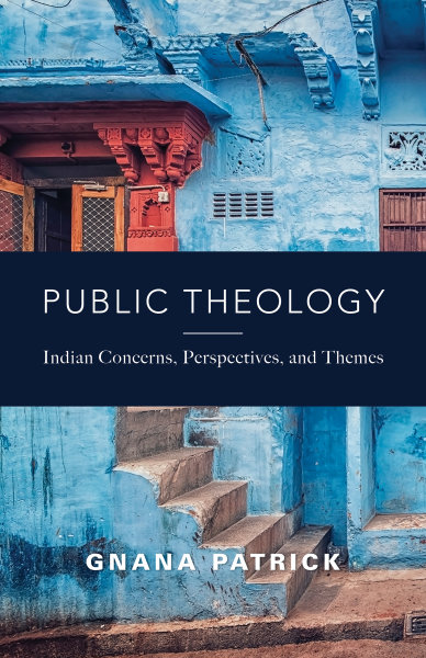 Public Theology: Indian Concerns, Perspectives, and Themes