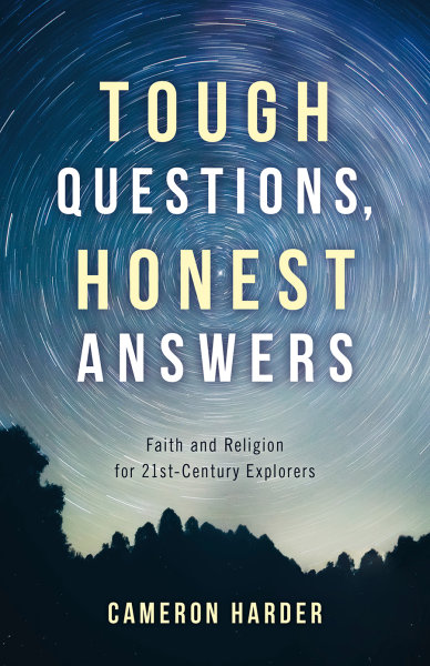 Tough Questions, Honest Answers: Faith and Religion for 21st-Century Explorers
