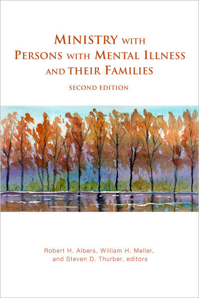 Ministry with Persons with Mental Illness and Their Families, Second Edition