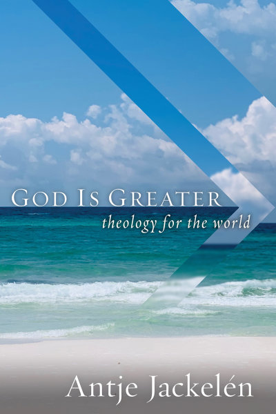 God Is Greater: Theology for the World