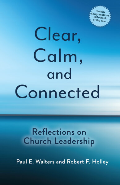 Clear, Calm, and Connected: Reflections on Church Leadership