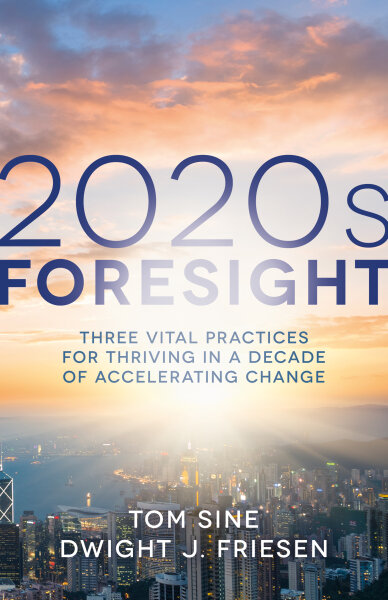 2020s Foresight: Three Vital Practices for Thriving in a Decade of Accelerating Change