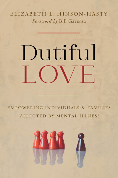 Dutiful Love: Empowering Individuals and Families Affected by Mental Illness