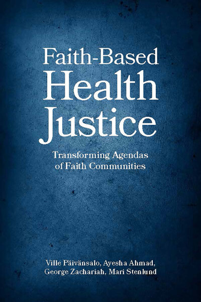 Faith-Based Health Justice: Transforming Agendas of Faith Communities