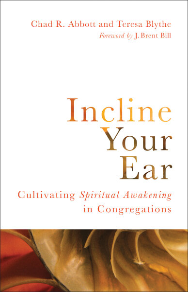 Incline Your Ear: Cultivating Spiritual Awakening in Congregations