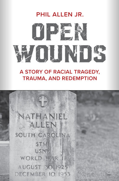 Open Wounds: A Story of Racial Tragedy, Trauma, and Redemption