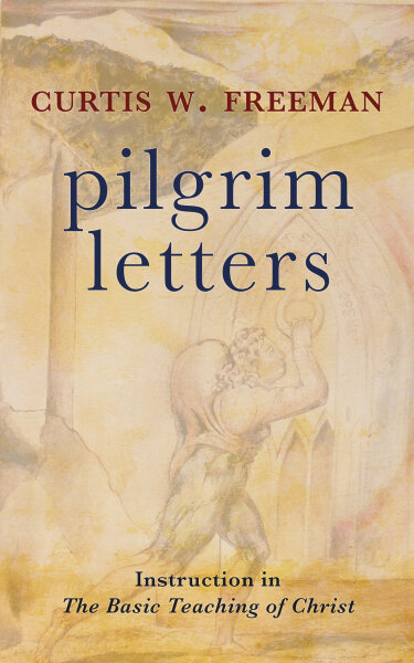 Pilgrim Letters: Instruction in the Basic Teaching of Christ